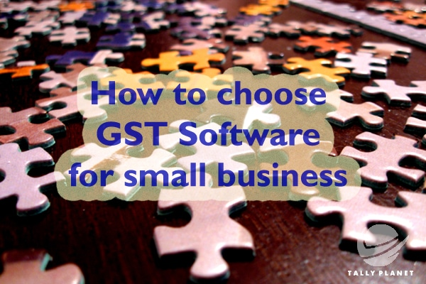 how-to-choose-gst-software-for-small-business